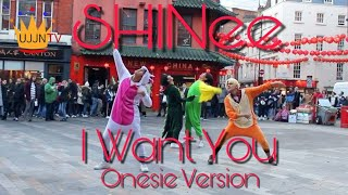 [ONESIE VERSION] [KPOP IN PUBLIC] SHINee (샤이니) - I Want You [UJJN TV]