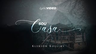 Klebson Kollins - Sou Casa [ Lyric Video ]