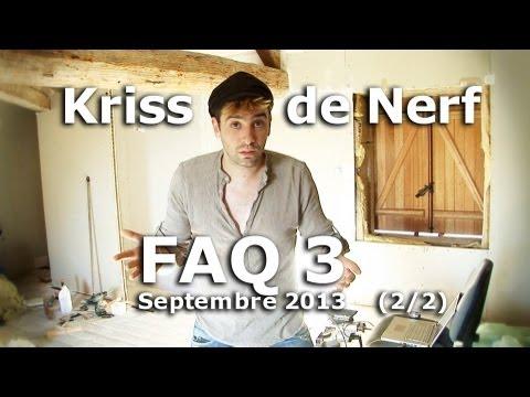 Kriss – FAQ 3 – Septembre 2013 (2/2) – KrissdeNerf