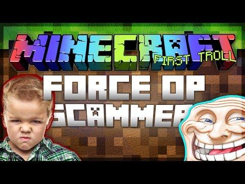 Minecraft TROLLING: FORCE OP SCAM!