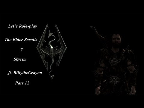 0 ➜ Lets Role Play Skyrim   Part 12   Poor New Best Friend   ft. BillytheCrayon!   WAY➚