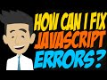 How Can I Fix JavaScript Errors?