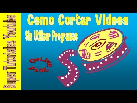 Como Cortar Videos Sin Utilizar Programas 2014