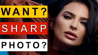 How To Take Sharper Photos 5 Tips For Instantly Sharper Photos