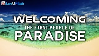 Welcoming The First People of Paradise ᴴᴰ | BIlal Assad