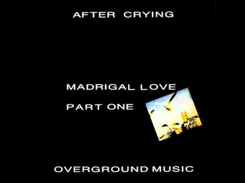 After Crying - Madrigal Love Part One