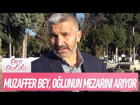 Muzaffer Bey, oğlunun mezarını arıyor - Esra Erol'da 27 Kasım 2017