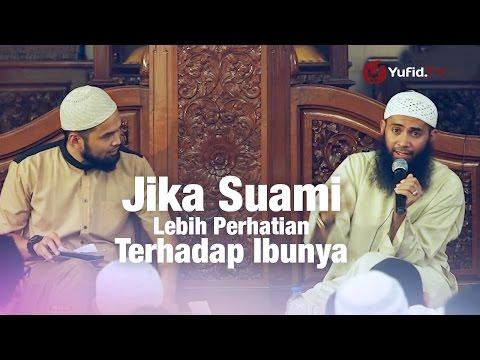 Konsultasi Syariah: Jika Suami Lebih Perhatian Terhadap Ibunya - Ustadz Syafiq Reza Basalamah
