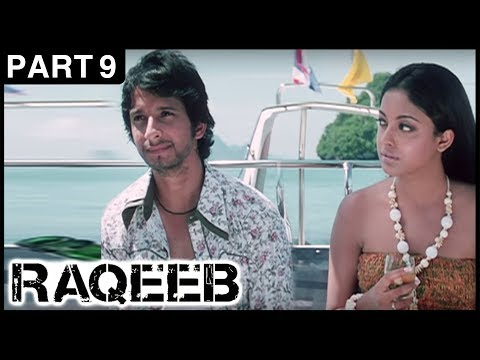 Raqeeb Hindi Movie | Part 9 | Jimmy Shergill, Sharman Joshi, Tanushree Dutta | Latest Hindi Movies