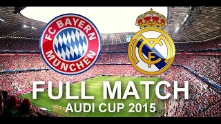 FC Bayern Munich vs Real Madrid 1:0 | FULL Match 1080p HD - Audi Cup 2015 Final