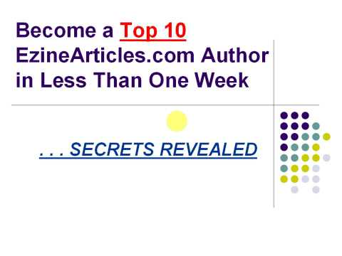 0 ARTICLE MARKETING TIPS: How To Get Top10 Ranking on EzineArticles.com in One Week Flat