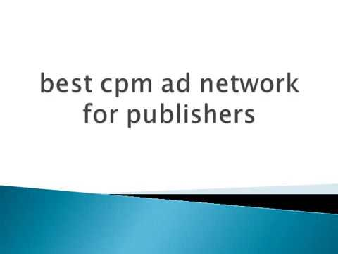 best cpm ad network for publishers