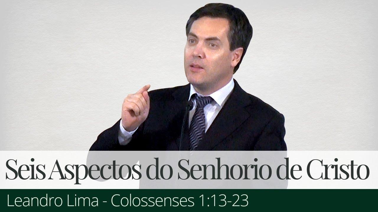 Seis Aspectos do Senhorio de Cristo - Leandro Lima