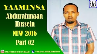 Yaaminsa | Abdurahman Hussein NEW 2016 | Part 02