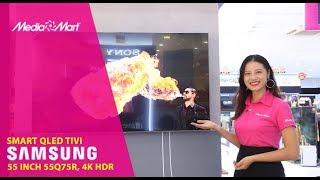 QLED Tivi Samsung 4K 55 inch 55Q75R 2019 - Lựa chọn hoàn hảo cho gia đình