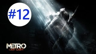 Metro: Last Light - Gameplay/Walkthrough - W/COMMENTARY - Part 12