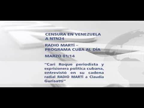 CENSURA EN VENEZUELA A NTN24 RADIO MARTÍ -- PROGRAMA CUBA AL DÍA