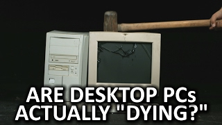 Are Desktop PCs Actually Dying?