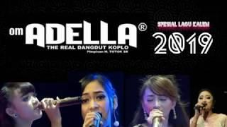 Spesial OM ADELLA FULL ALBUM TERBARU FEBRUARI 2019 | Lagu Kalem Bikin Ademm
