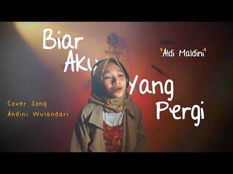 Biar Aku Yang Pergi Aldy Maldini Cover by Andini Wulandari