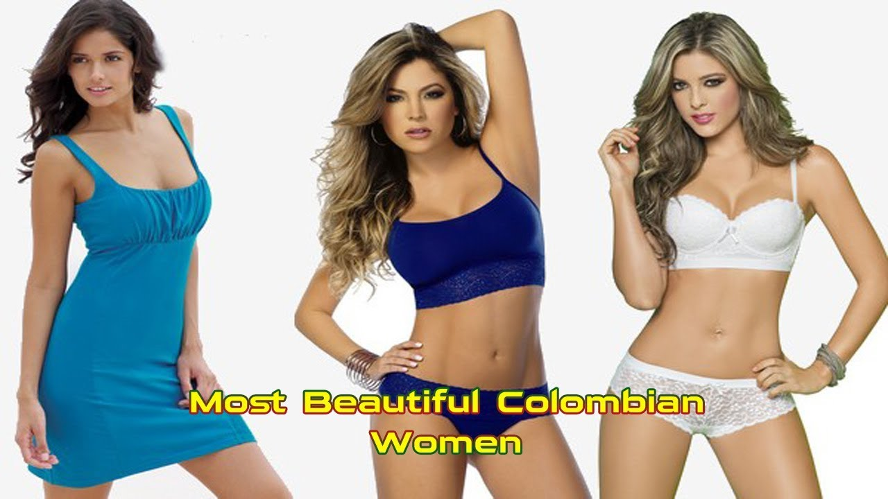 Colombian women are the most beautiful
