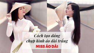 Chụp hình áo dài trắng | Miss Áo Dài