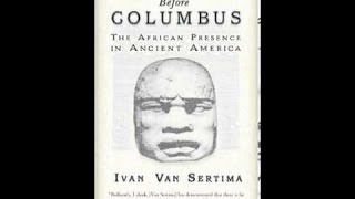 Ivan Van Sertima: They came before Columbus (ch2/13)