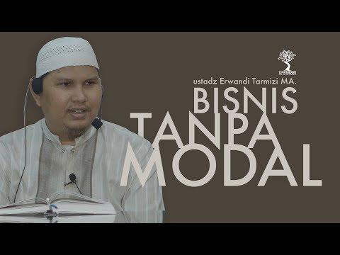 BISNIS TANPA MODAL Ustadz Erwandi Tarmizi, MA.