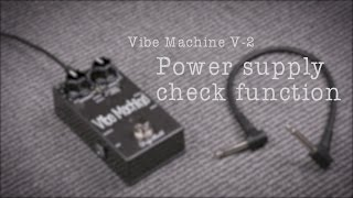 POWER SUPPLY CHECK FUNCTION - DryBell Vibe Machine V-2 Options Manual