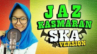 Jaz - KASMARAN (cover by NIKISUKA)