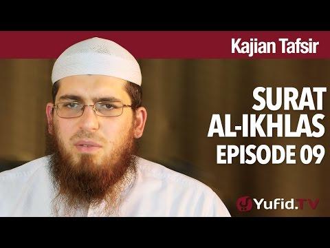 Kajian Tafsir Qur'an: Tafsir Surat Al-Ikhlas - Syaikh Abdurrahman Bin Muhammad Musa Alu Nasr.
