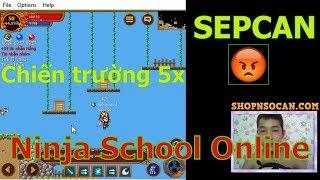 [Stream Bình Luận Game Ninja School Online ]  Chiến Trường 5x Với SEPCAN - Lôi Ác Trên Shop Fang Đồ