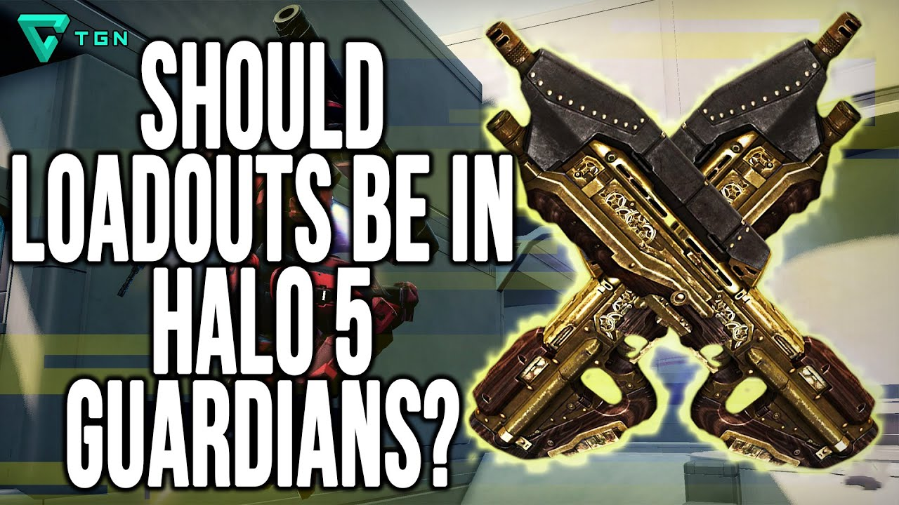 Halo 5 Loadouts Should Loadouts be in Halo 5