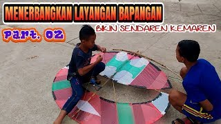 download lagu Bikin Layangan Bapangan Dan Sendaren Bag.2 Waktunya Diterbangkan gratis