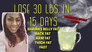LOSE 30 lbs  IN 15 DAYS |  LIME DETOX WATER TO SHRINK YOUR BELLY & WAIST SIZE | FAST RESULTS