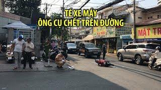 Phút giây cuối đời bi thảm của cụ già giữa Sài Gòn