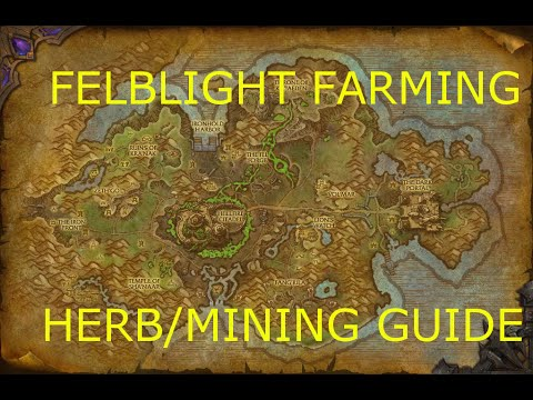 World Of Warcraft Felblight Farming 6.2: 10k/hr Mining and Herb WoD gold farm route