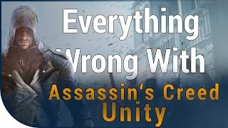 GAME SINS | Everything Wrong With Assassin's Creed Unity In Sixteen Minutes
