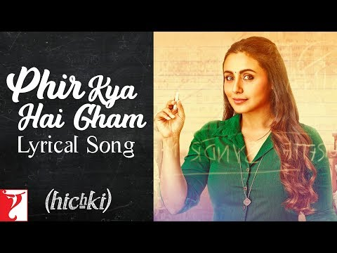 Lyrical: Phir Kya Hai Gham Song with Lyrics | Hichki | Rani Mukerji | Aditya Sharma | Neeraj Rajawat