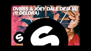 DVBBS & Joey Dale - Deja Vu (ft. Delora) [Original Mix]