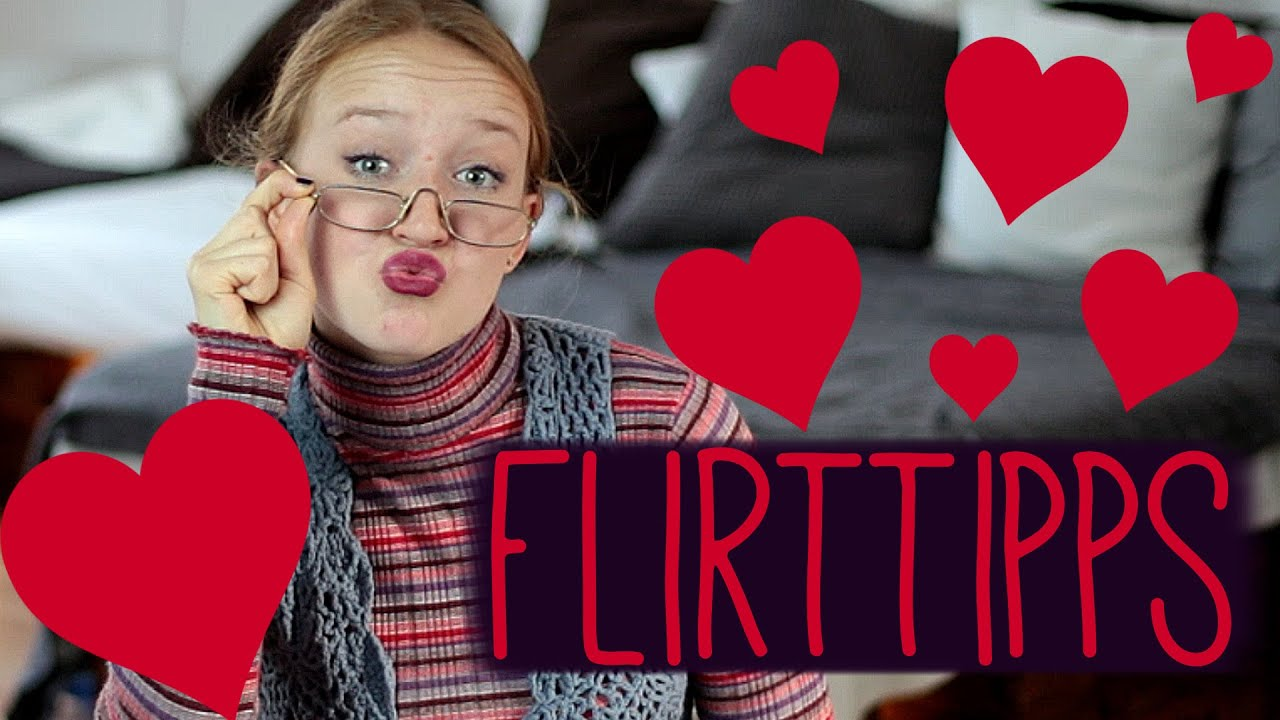 Flirten Tipps