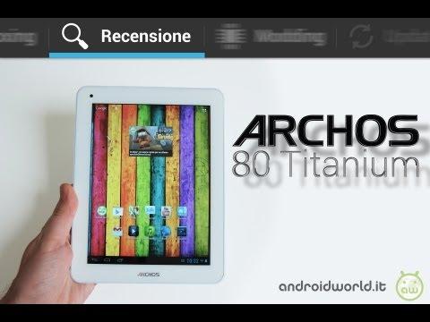 Archos 80 Titanium. recensione in italiano by AndroidWorld.it