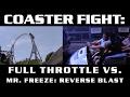 Full Throttle vs. Mr. Freeze: Reverse Blast - COASTER FIGHTS!