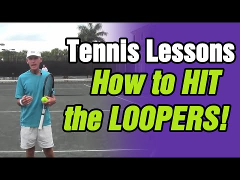 Tennis lessons how to hit the looper and the advantages of this shot