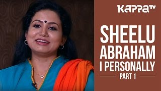Sheelu Abraham - I Personally (Part 1) - Kappa TV