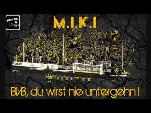 M.I.K.I - BVB, du wirst nie untergehen!!