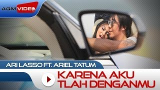 Download Lagu Ari Lasso duet with Ariel Tatum - Karena Aku Tlah Denganmu | Official Music Video Gratis STAFABAND