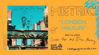 Watch Metric London Halflife video