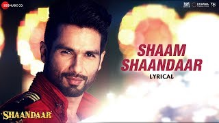 Shaam Shaandaar - Lyrical Video | Shaandaar | Shahid Kapoor & Alia Bhatt | Amit Trivedi