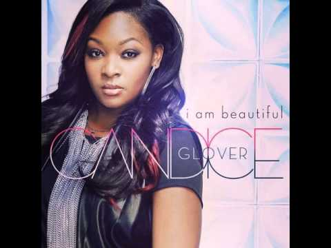 Music: Candice Glover - I Am Beautiful - Official Single